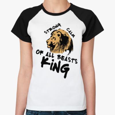 Женская футболка реглан Царь всех зверей