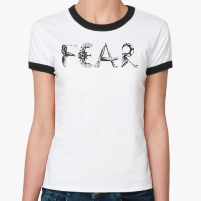 Женская футболка Ringer-T Fear
