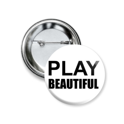Значок 37мм Play Beautiful