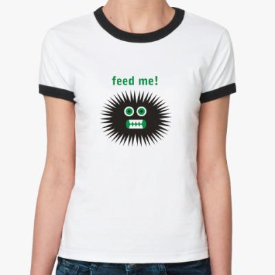 Женская футболка Ringer-T Feed me!