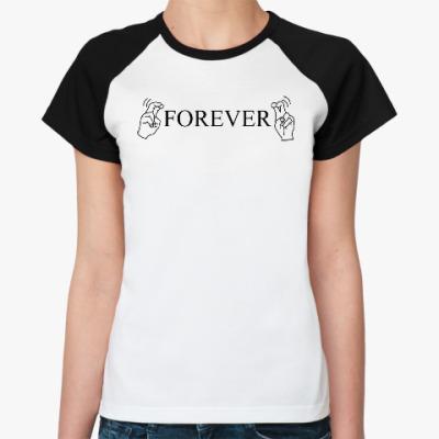 Женская футболка реглан 'Forever'
