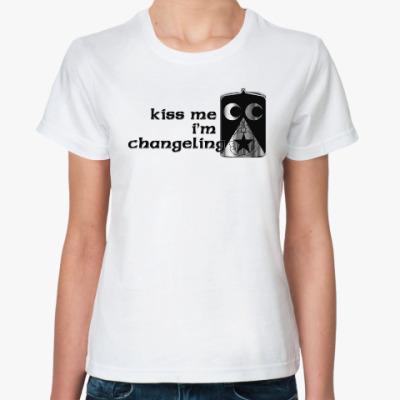 Классическая футболка Kiss me. I'm changeling