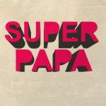 Супер папа