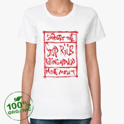 Женская футболка из органик-хлопка Stop R'n'B