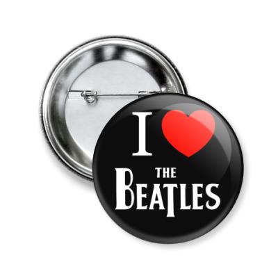 Значок 50мм I Love Beatles