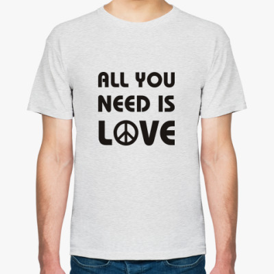 Футболка  'All you need...'