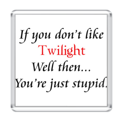 If you don't like Twilight